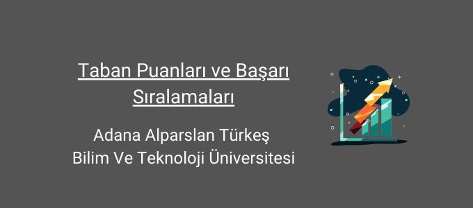 adana alpaslan türkeş bilim ve teknoloji üniversitesi taban puanları
