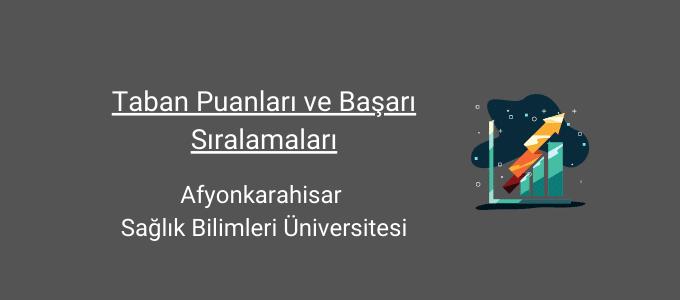 afyonkarahisar sağlık bilimleri üniversitesi taban puanları