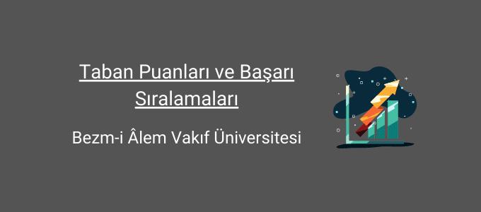 bezmi alem vakıf üniversitesi taban puanları
