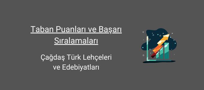 çağdaş türk lehçeleri ve edebiyatları taban puanları ve başarı sıralamaları