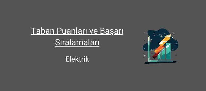 elektrik bölümü taban puanları ve başarı sıralamaları
