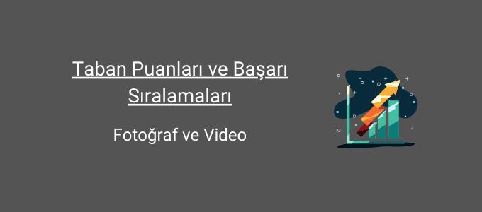 fotoğraf ve video taban puanları ve başarı sıralamaları