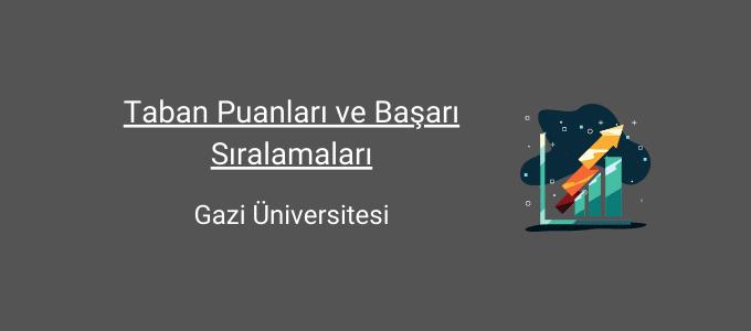 gazi üniversitesi taban puanları