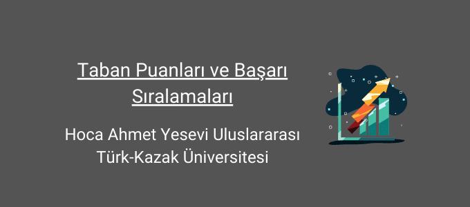hoca ahmet yesevi uluslararası türk kazak üniversitesi taban puanları