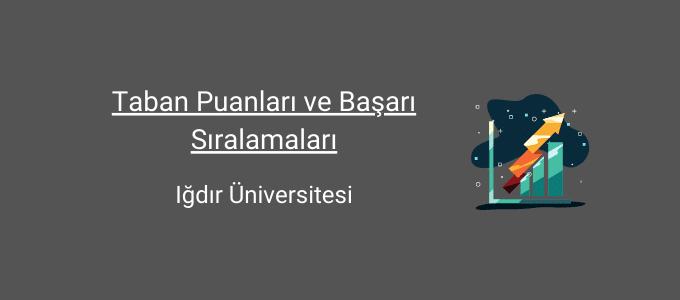 ığdır üniversitesi taban puanları