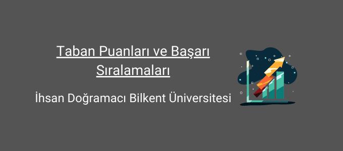 bilkent üniversitesi taban puanları
