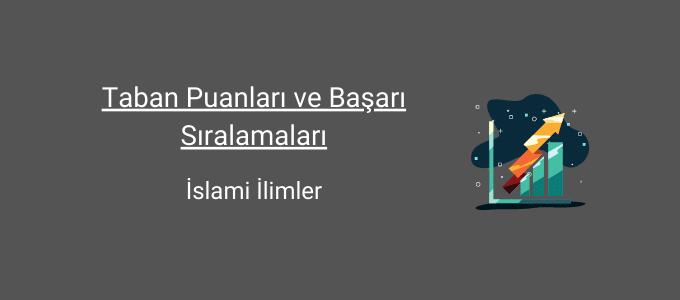 islami ilimler taban puanları ve başarı sıralamaları