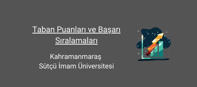 kahramanmaraş sütçü imam üniversitesi taban puanları