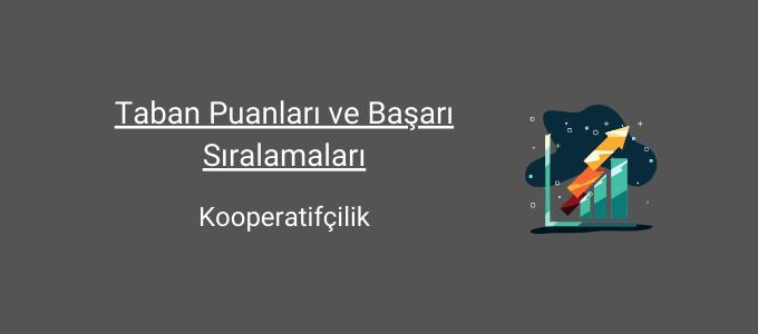 kooperatifçilik taban puanları ve başarı sıralamaları