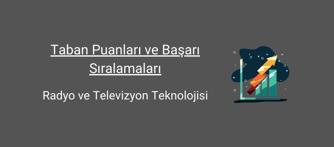 radyo ve televizyon teknolojisi taban puanları ve başarı sıralamaları