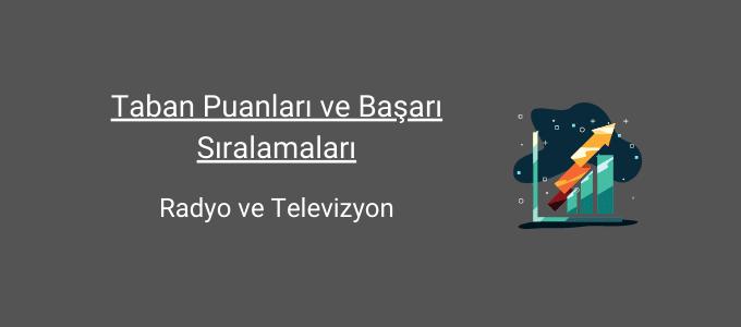radyo ve televizyon taban puanları ve başarı sıralamaları