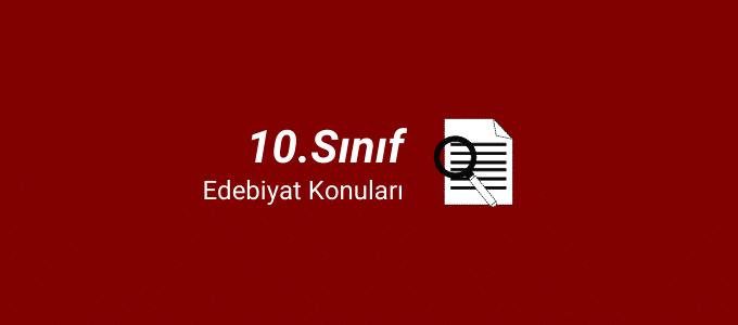 10.sınıf edebiyat konuları