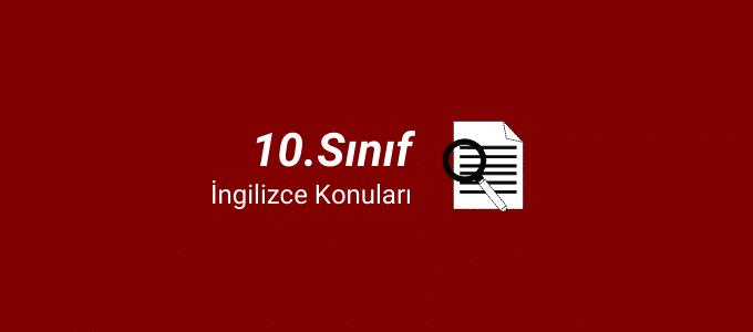 10.sınıf ingilizce konuları