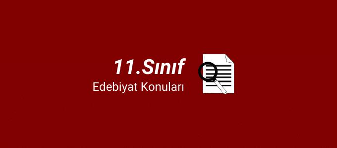 11.sınıf edebiyat konuları