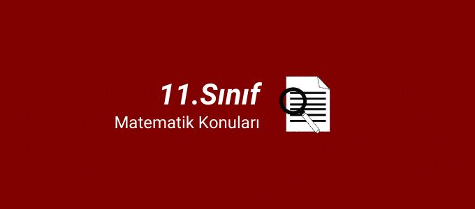 11.sınıf matematik konuları