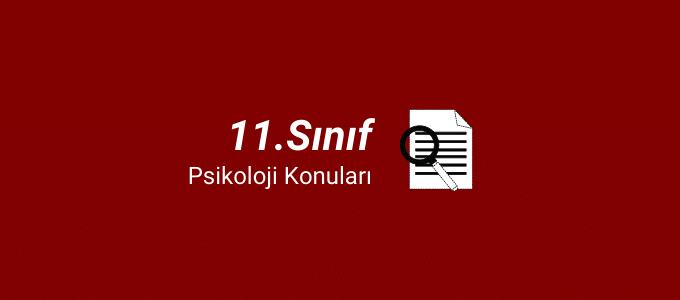 11.sınıf psikoloji konuları