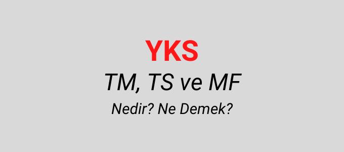 TM, TS, MF ne demek?