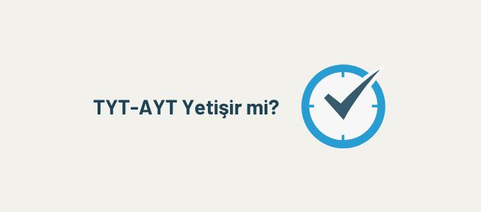TYT-AYT yetişir mi?